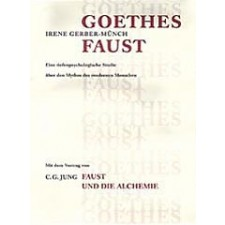 JUNGIANA, Reihe B, Band 6 IRENE GERBER-MÜNCH: Goethes Faust